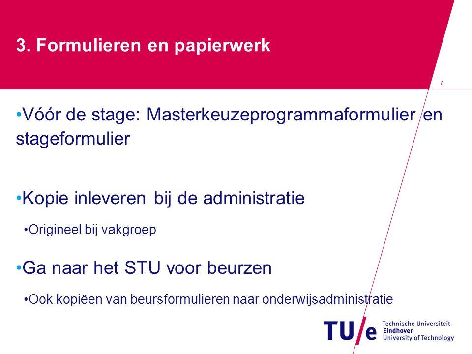 7 4.Verslag Verslag wordt geschreven tijdens de stage Presentatie in Nederland
