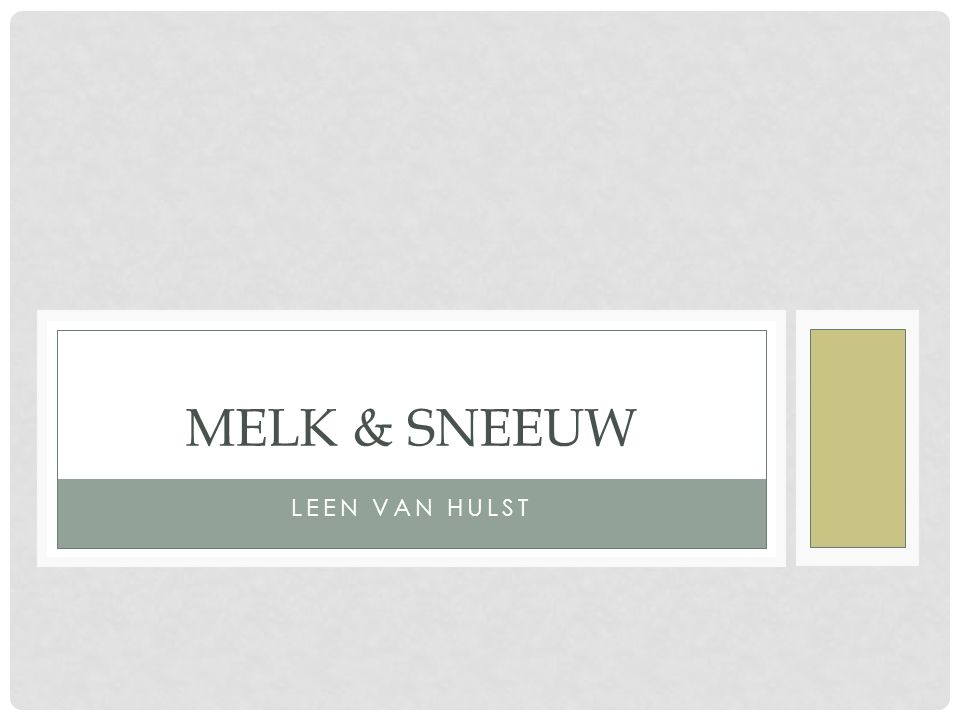 Titel: Melk & Sneeuw Uitgeverij: 't Verschil Verschijning: 30/11/2011 Vertaling: In het Fins en Engels