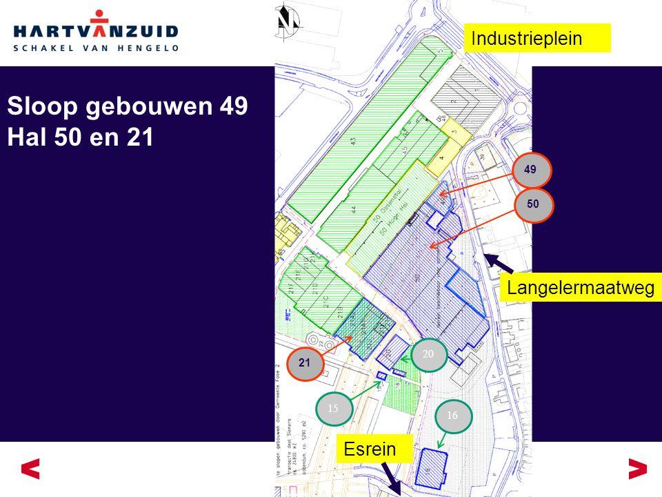 Sloop gebouwen 49 Hal 50 en 21 Industrieplein Langelermaatweg Esrein 21 49 50 15 16 20