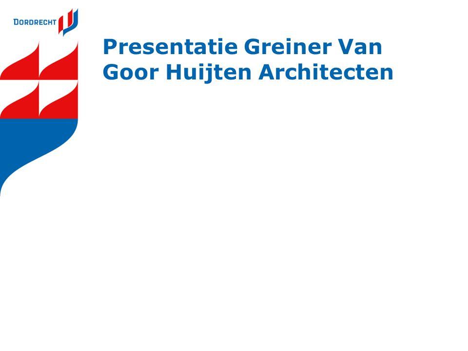 Presentatie Greiner Van Goor Huijten Architecten