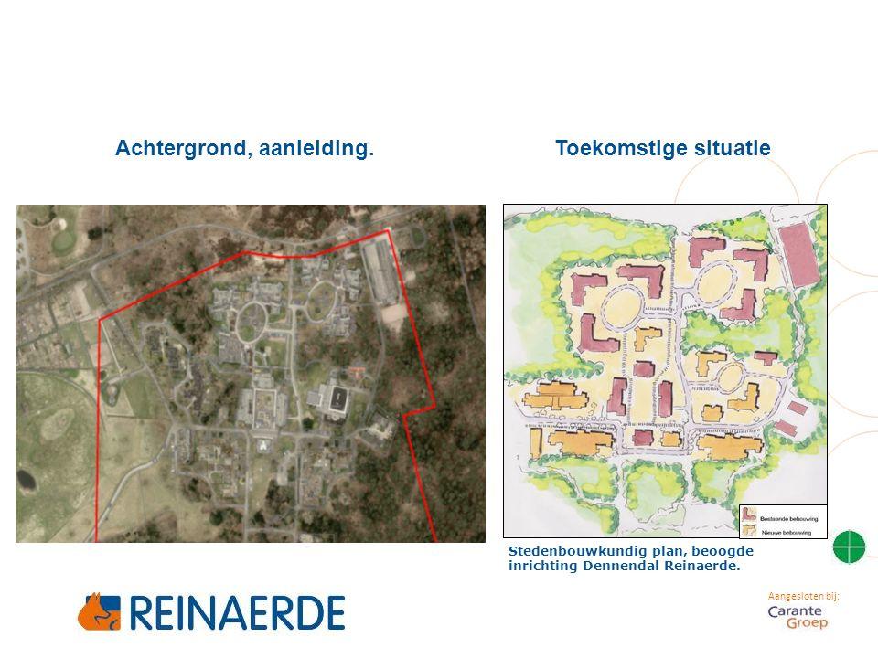 Aangesloten bij: Achtergrond, aanleiding.Toekomstige situatie Stedenbouwkundig plan, beoogde inrichting Dennendal Reinaerde.