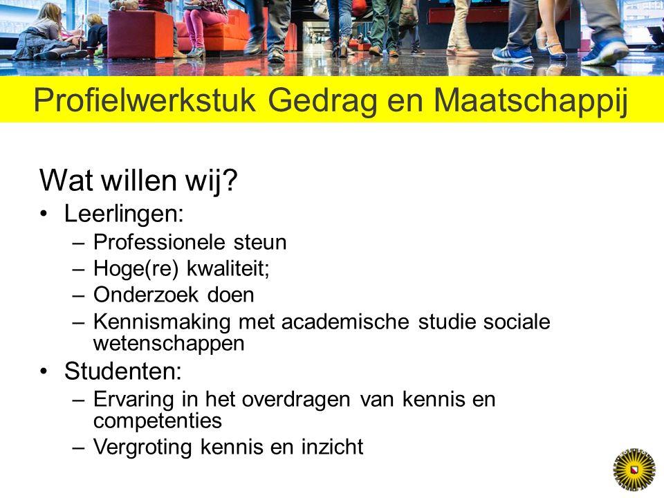 Profielwerkstuk Gedrag en Maatschappij Wat willen wij.