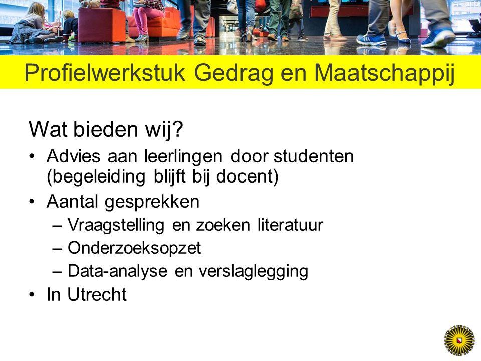 Profielwerkstuk Gedrag en Maatschappij Wat bieden wij.