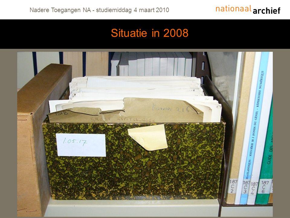 Nadere Toegangen NA - studiemiddag 4 maart 2010 Situatie in 2008