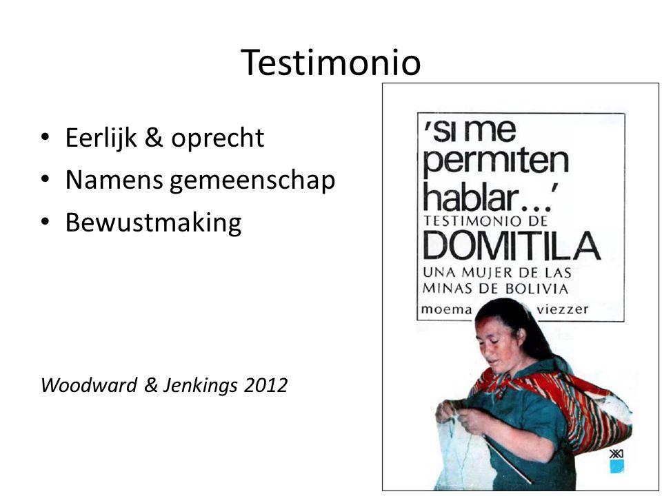 Testimonio Eerlijk & oprecht Namens gemeenschap Bewustmaking Woodward & Jenkings 2012