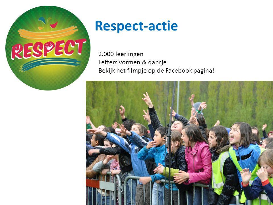 Respect-actie 2.000 leerlingen Letters vormen & dansje Bekijk het filmpje op de Facebook pagina!