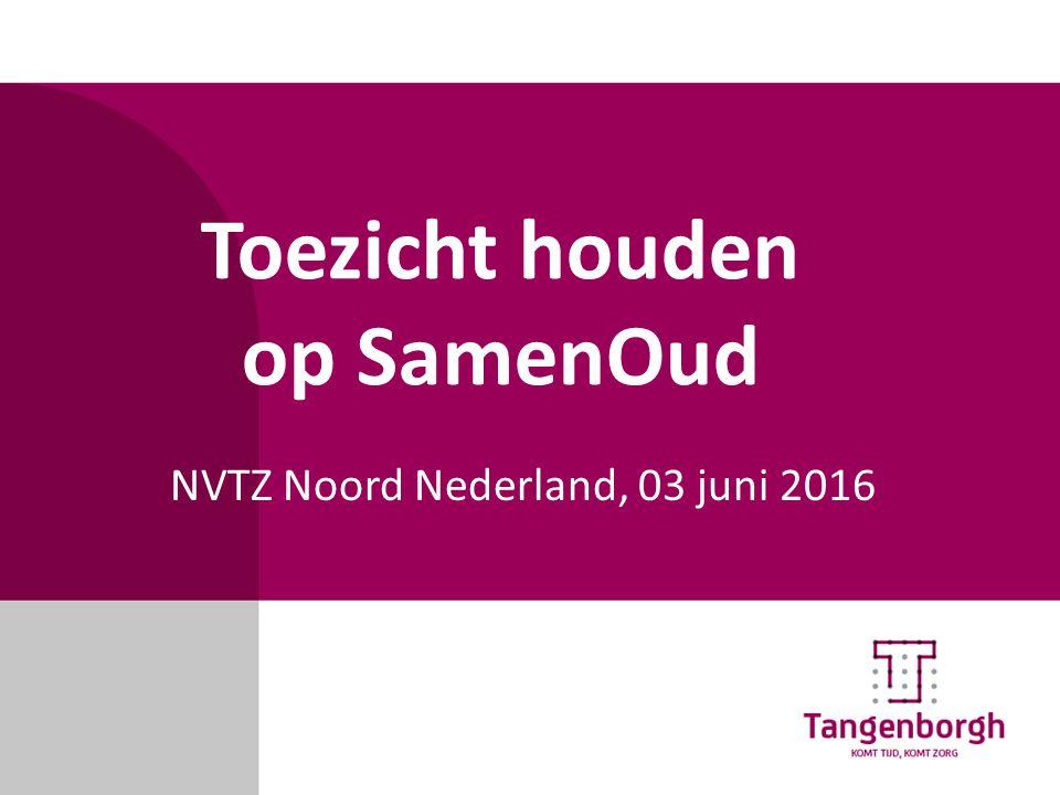 Toezicht houden op SamenOud NVTZ Noord Nederland, 03 juni 2016