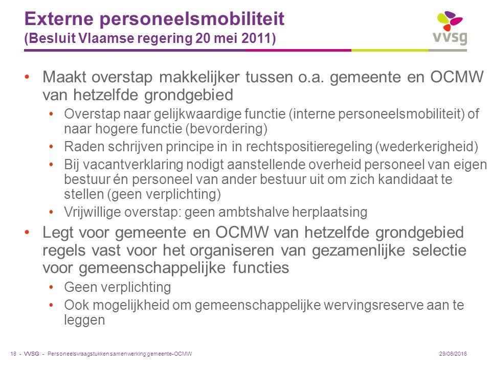 VVSG - Externe personeelsmobiliteit (Besluit Vlaamse regering 20 mei 2011) Maakt overstap makkelijker tussen o.a.