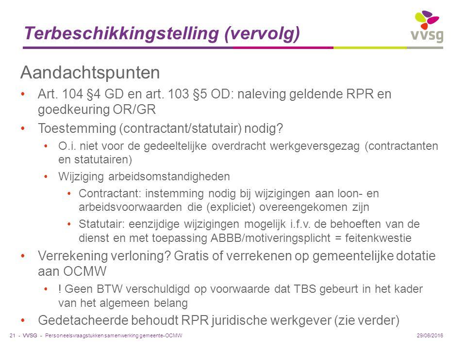 VVSG - Terbeschikkingstelling (vervolg) Aandachtspunten Art.