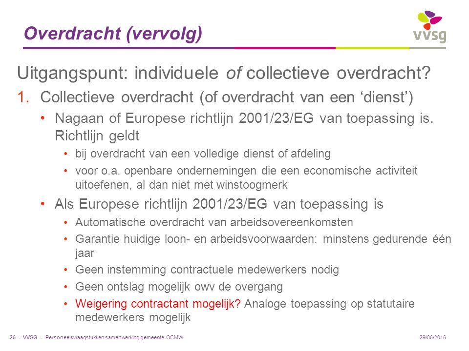 VVSG - Overdracht (vervolg) Uitgangspunt: individuele of collectieve overdracht.