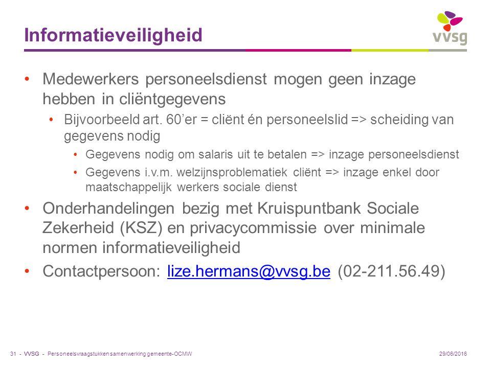 VVSG - Informatieveiligheid Medewerkers personeelsdienst mogen geen inzage hebben in cliëntgegevens Bijvoorbeeld art.
