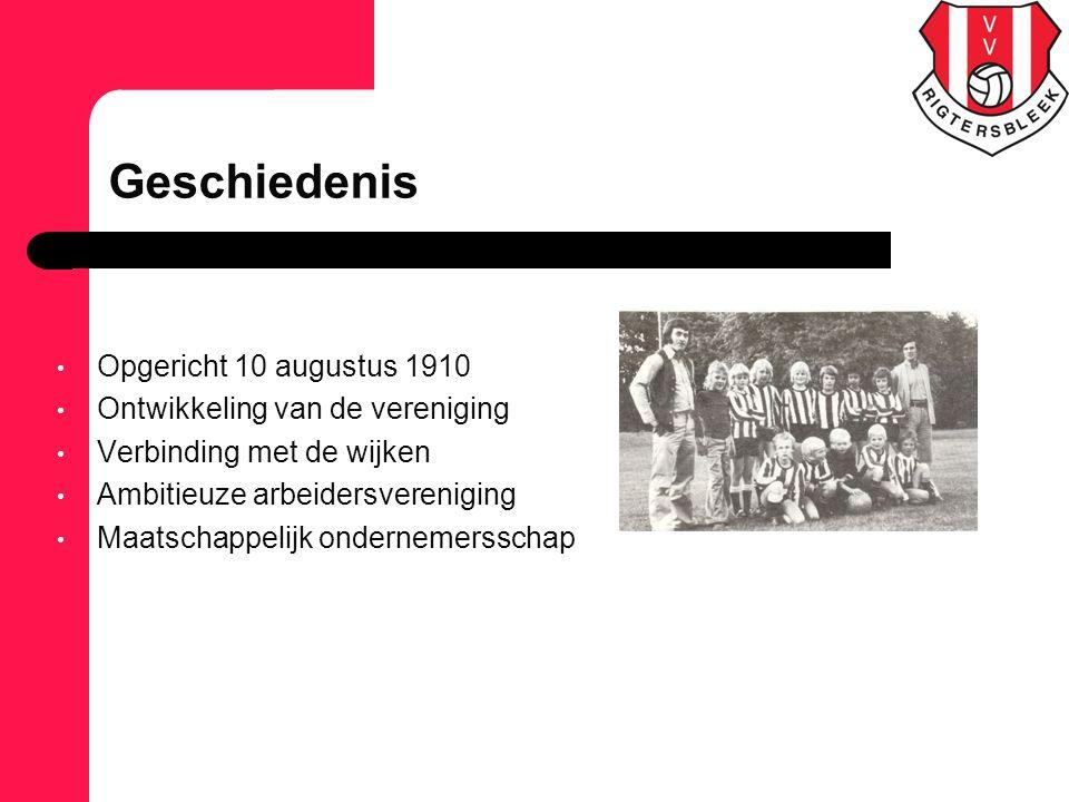 Geschiedenis Opgericht 10 augustus 1910 Ontwikkeling van de vereniging Verbinding met de wijken Ambitieuze arbeidersvereniging Maatschappelijk onderne