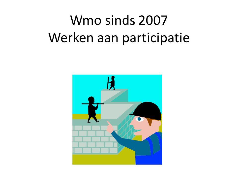 Wmo sinds 2007 Werken aan participatie