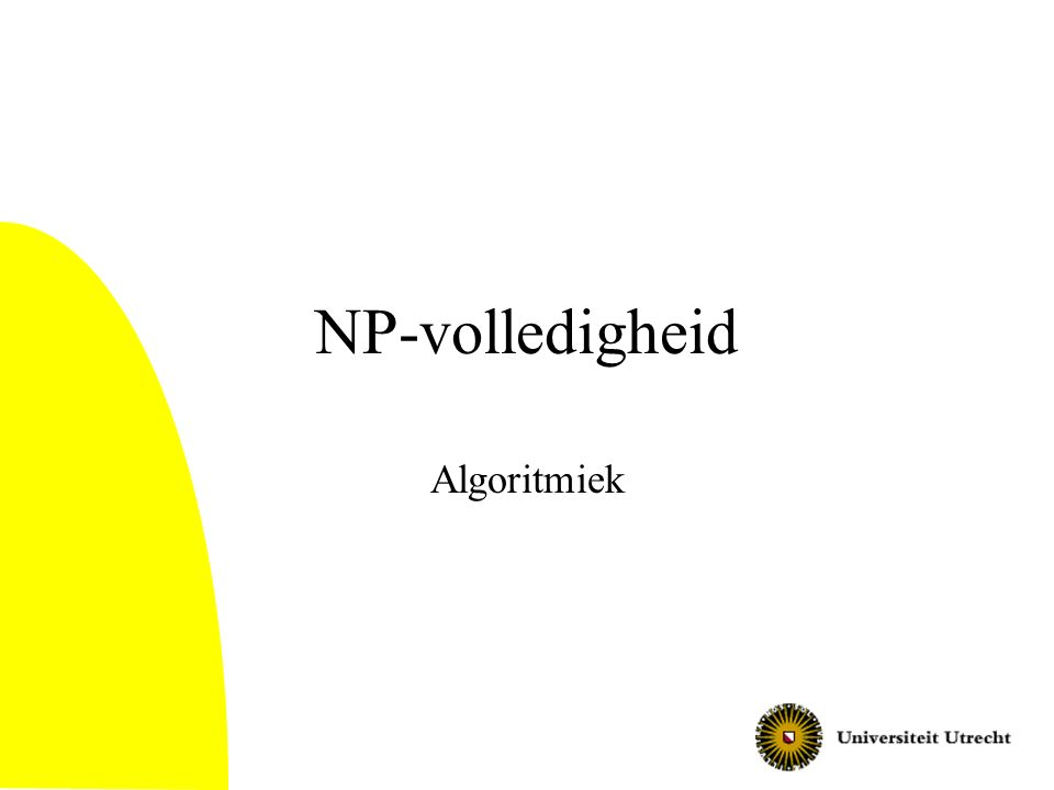 Notatie We gaan getallen decimaal noteren Voor elke variabele en voor elke clause hebben we een digit Voor elke variabele nemen we twee getallen: eentje voor true, en eentje voor false: –0 op een digit, behalve: 1 voor de digit van de variabele 1 als de literal de clause waarmaak Voor elke clause 2 dezelfde getallen, met 0 op alle digits behalve die van de clause Doelgetal: B = 333….333111…111 (clauses; variabelen) Algoritmiek42