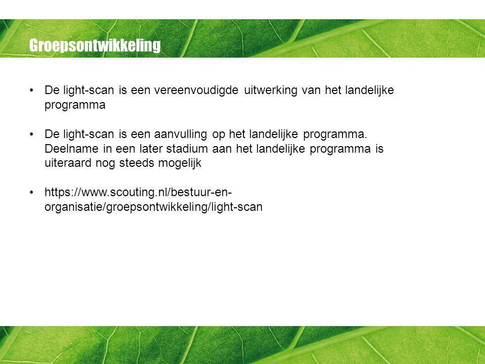 Groepsontwikkeling De light-scan is een vereenvoudigde uitwerking van het landelijke programma De light-scan is een aanvulling op het landelijke programma.