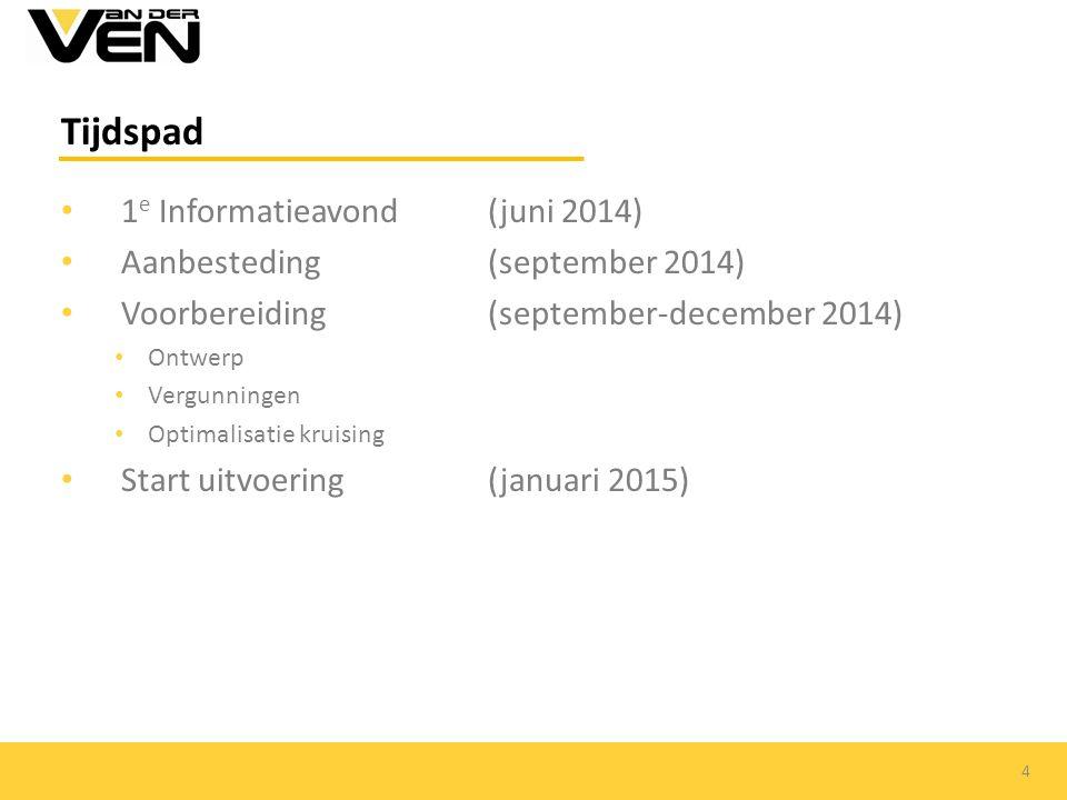 Tijdspad 1 e Informatieavond (juni 2014) Aanbesteding (september 2014) Voorbereiding(september-december 2014) Ontwerp Vergunningen Optimalisatie kruising Start uitvoering (januari 2015) 4