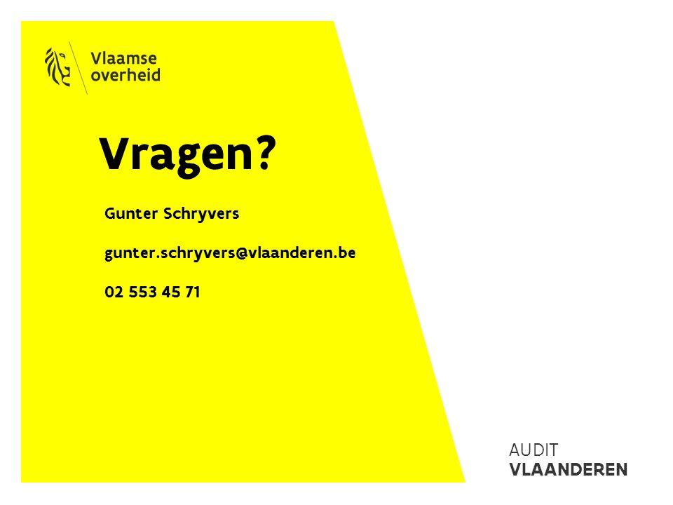AUDIT VLAANDEREN Vragen Gunter Schryvers gunter.schryvers@vlaanderen.be 02 553 45 71