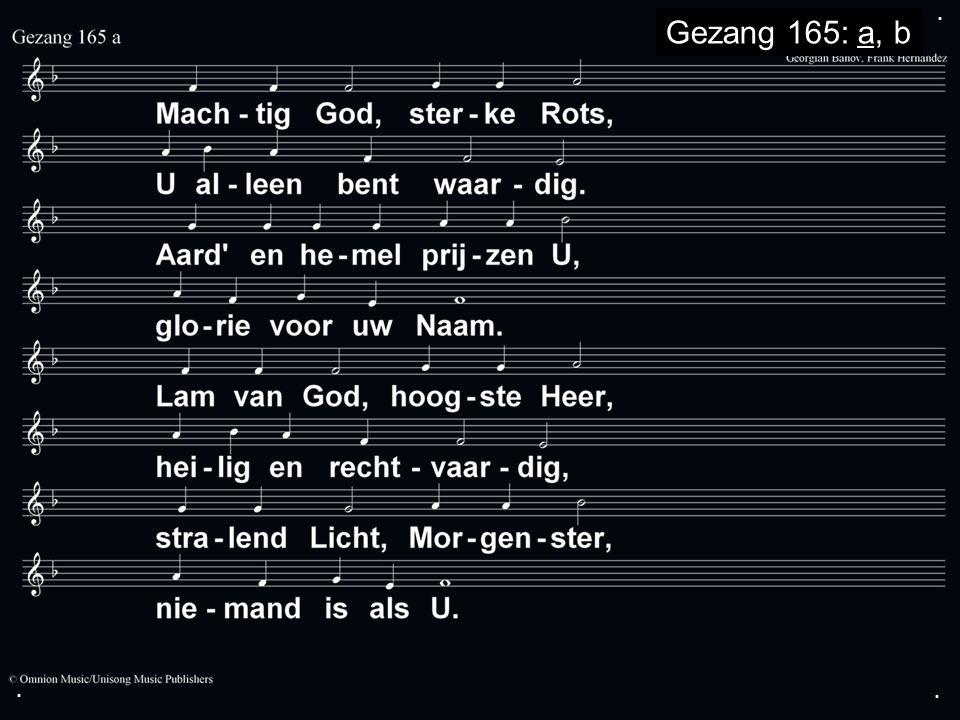 ... Gezang 165: a, b