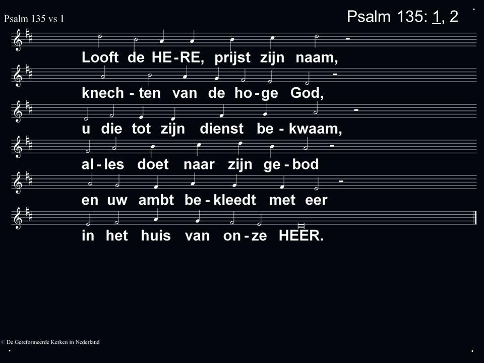 ... Psalm 135: 1, 2