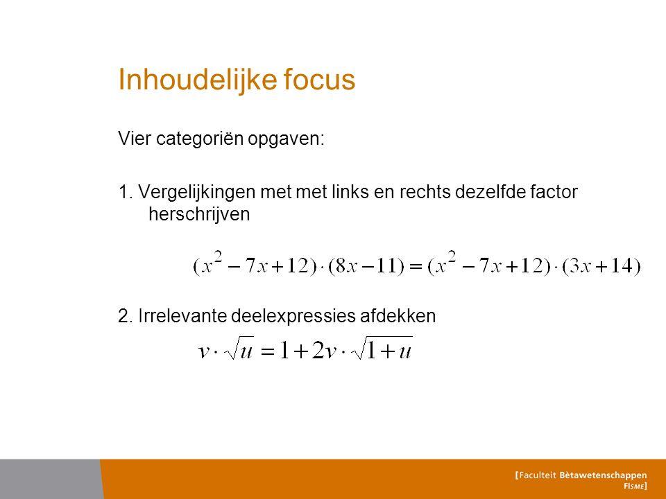 Inhoudelijke focus Vier categoriën opgaven: 1.