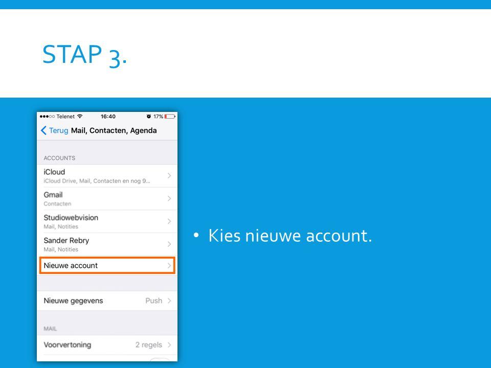 STAP 3. Kies nieuwe account.