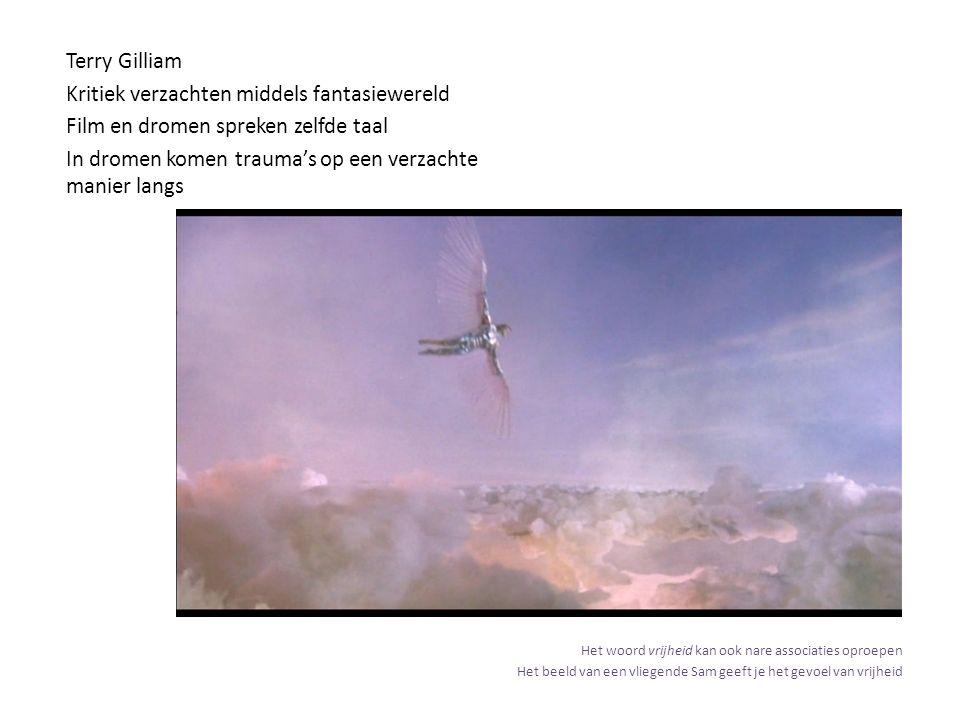 Terry Gilliam Kritiek verzachten middels fantasiewereld Film en dromen spreken zelfde taal In dromen komen trauma's op een verzachte manier langs Het woord vrijheid kan ook nare associaties oproepen Het beeld van een vliegende Sam geeft je het gevoel van vrijheid