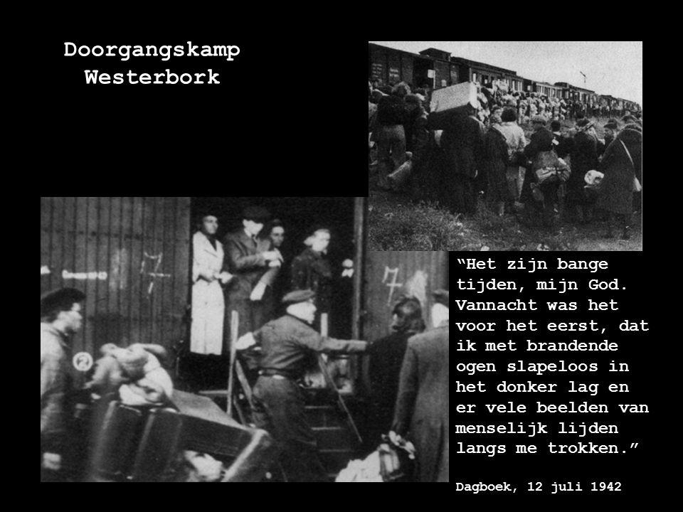 """Doorgangskamp Westerbork """"Het zijn bange tijden, mijn God. Vannacht was het voor het eerst, dat ik met brandende ogen slapeloos in het donker lag en e"""