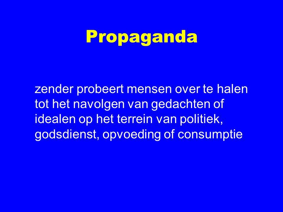 Propaganda zender probeert mensen over te halen tot het navolgen van gedachten of idealen op het terrein van politiek, godsdienst, opvoeding of consumptie