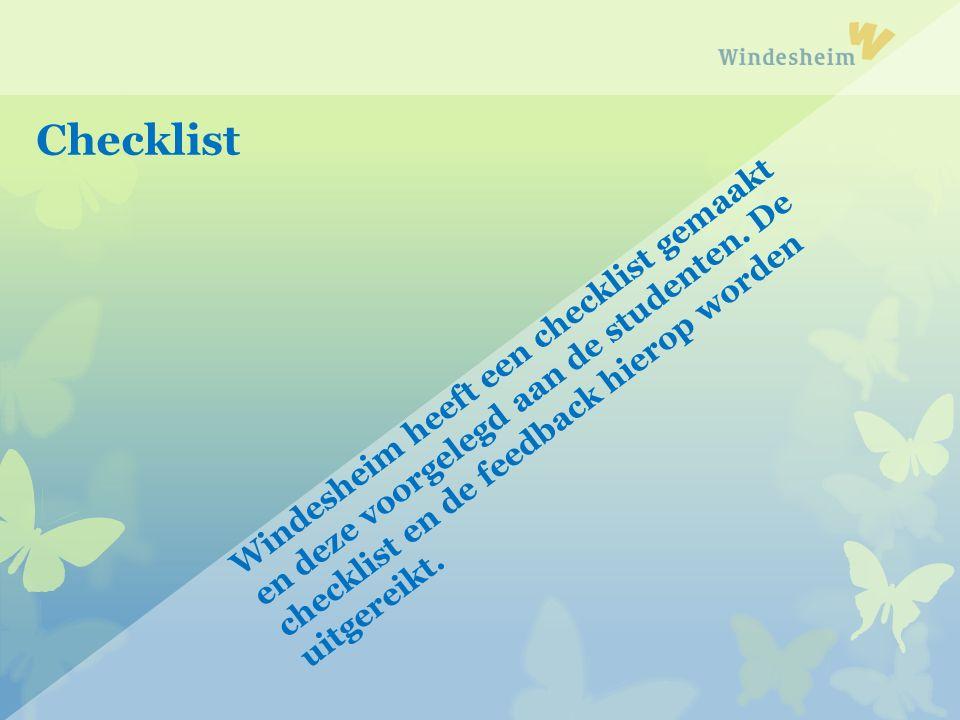 Windesheim heeft een checklist gemaakt en deze voorgelegd aan de studenten. De checklist en de feedback hierop worden uitgereikt. Checklist