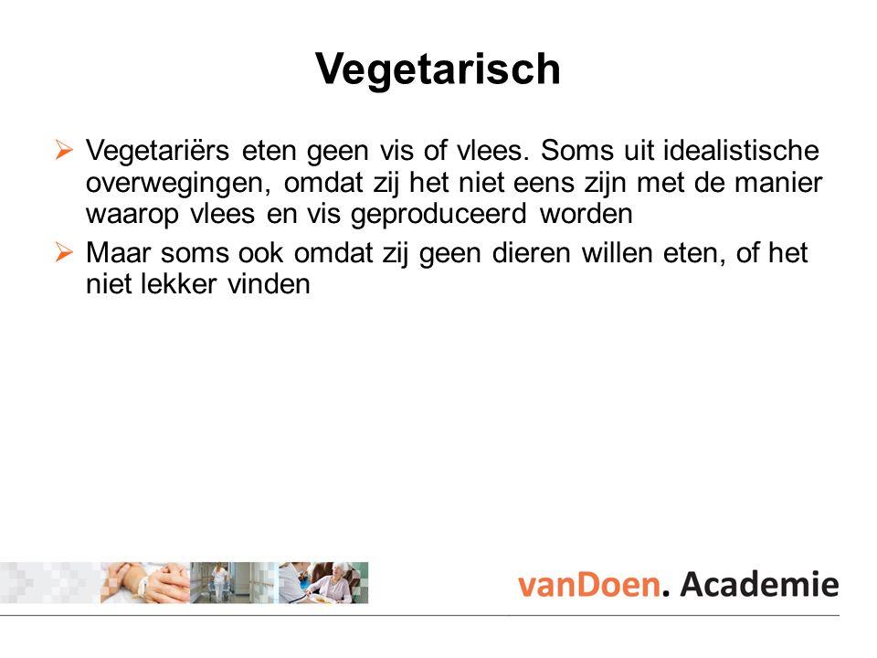 Veganistisch  Veganisten gebruiken geen enkel dierlijk product, dus ook geen eieren en melk, of leren schoenen  Dit doen zij uit idealistische overwegingen  Sommige veganisten eten alleen rauw ongekookt voedsel  Bij dit dieet ontstaat er vaak een tekort aan voedingsstoffen