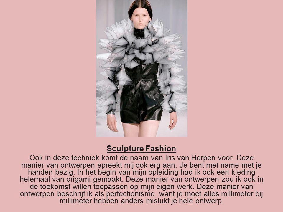Sculpture Fashion Ook in deze techniek komt de naam van Iris van Herpen voor.