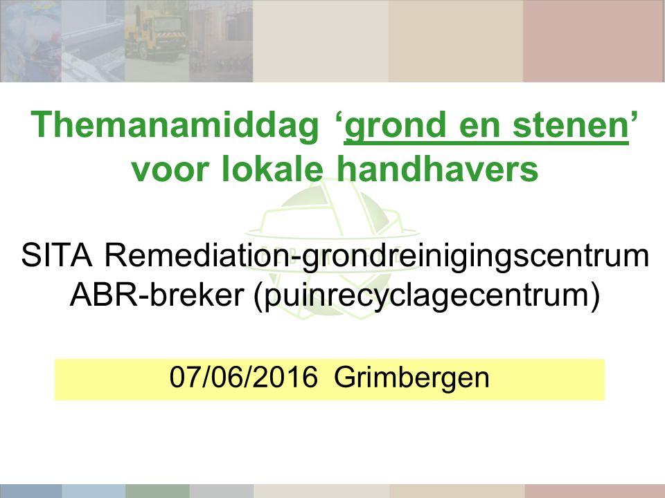 Themanamiddag 'grond en stenen' voor lokale handhavers SITA Remediation-grondreinigingscentrum ABR-breker (puinrecyclagecentrum) 07/06/2016 Grimbergen