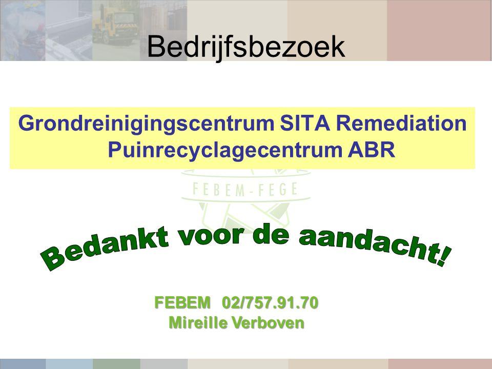 Bedrijfsbezoek Grondreinigingscentrum SITA Remediation Puinrecyclagecentrum ABR FEBEM 02/757.91.70 Mireille Verboven