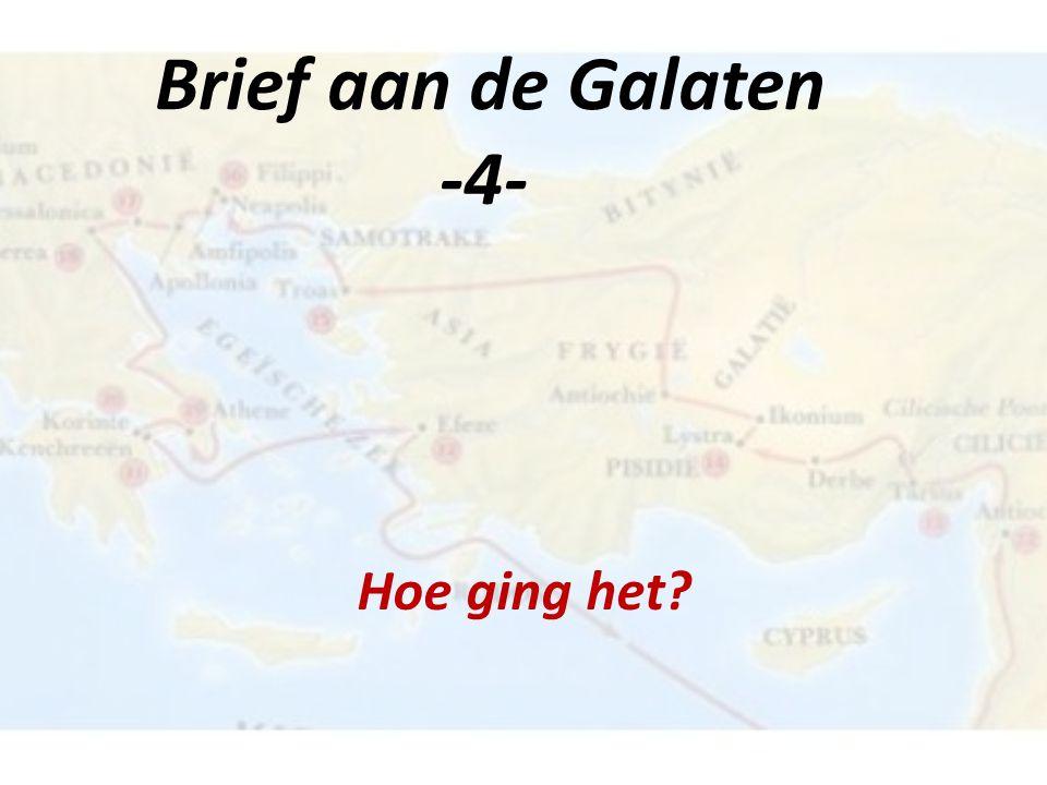 Brief aan de Galaten -4- Hoe ging het