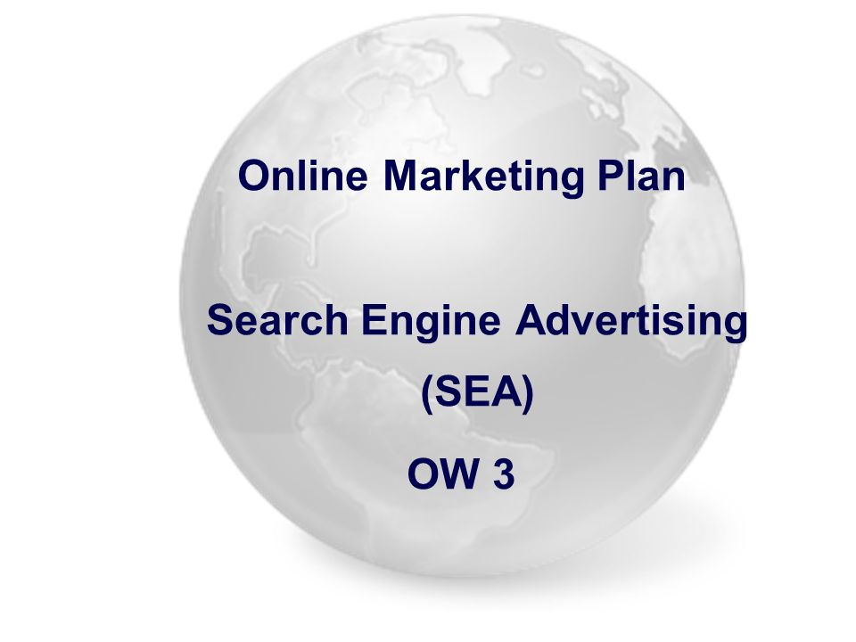 Online Marketing Plan Search Engine Advertising (SEA) OW 3