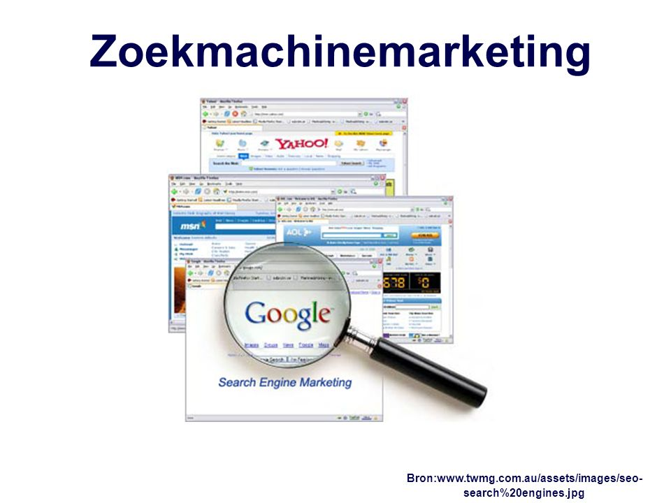 Zoekmachinemarketing Bron:www.twmg.com.au/assets/images/seo- search%20engines.jpg