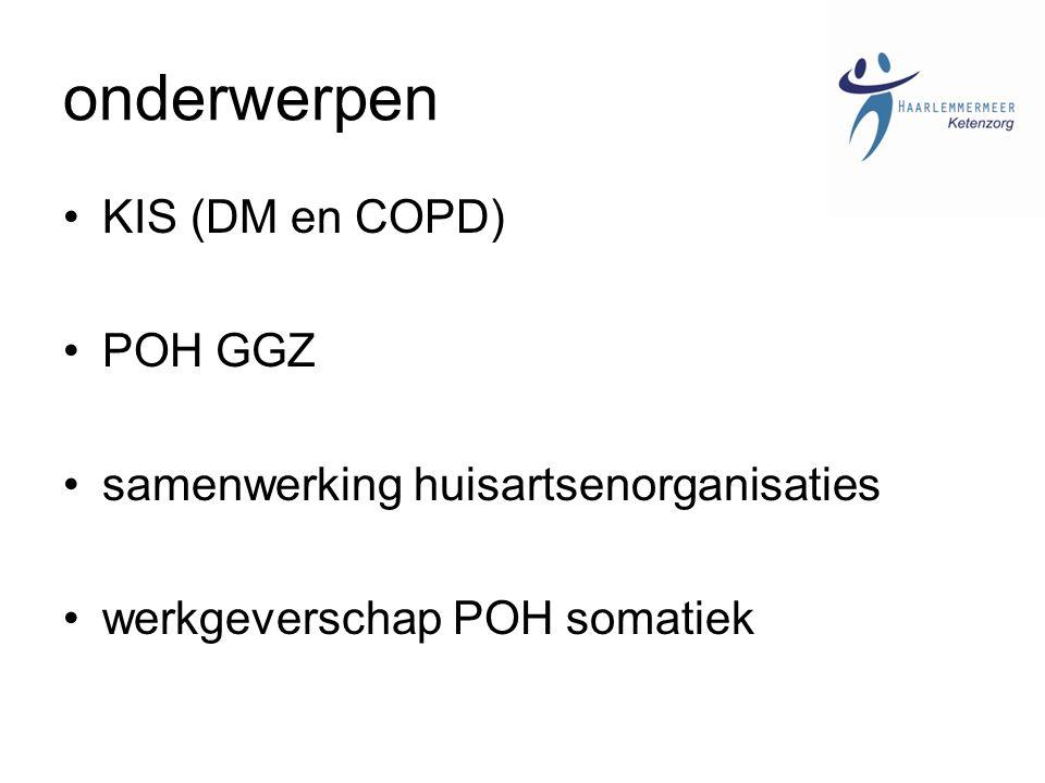 onderwerpen KIS (DM en COPD) POH GGZ samenwerking huisartsenorganisaties werkgeverschap POH somatiek