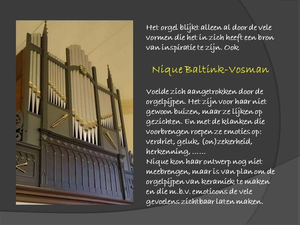 Het orgel blijkt alleen al door de vele vormen die het in zich heeft een bron van inspiratie te zijn. Ook Nique Baltink-Vosman Voelde zich aangetrokke