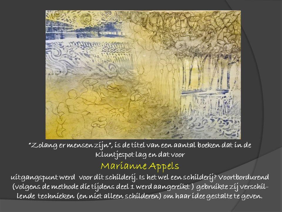 """""""Zolang er mensen zijn"""", is de titel van een aantal boeken dat in de Kluntjespot lag en dat voor Marianne Appels uitgangspunt werd voor dit schilderij"""
