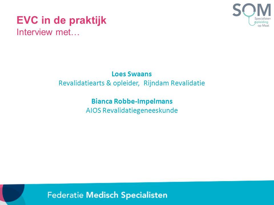 Loes Swaans Revalidatiearts & opleider, Rijndam Revalidatie Bianca Robbe-Impelmans AIOS Revalidatiegeneeskunde EVC in de praktijk Interview met…