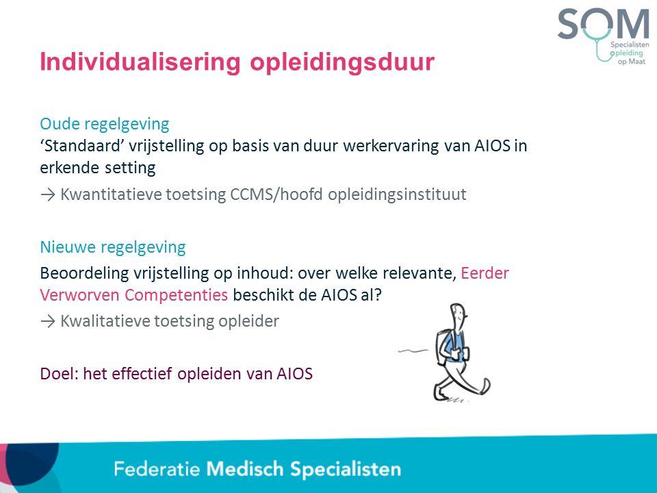 Individualisering opleidingsduur Oude regelgeving 'Standaard' vrijstelling op basis van duur werkervaring van AIOS in erkende setting → Kwantitatieve