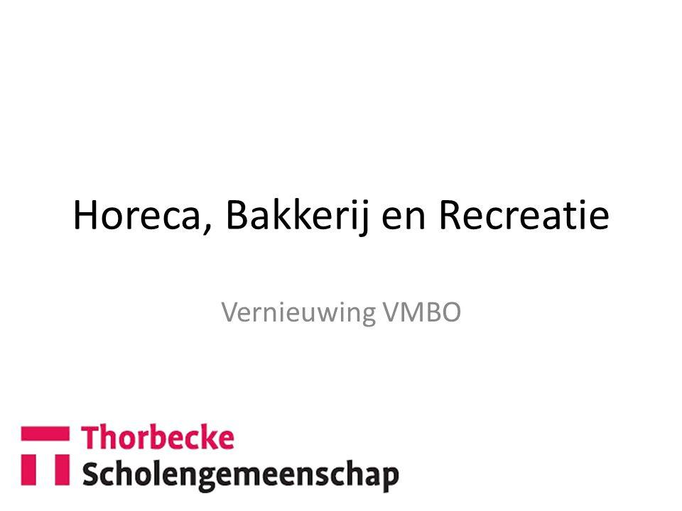 Horeca, Bakkerij en Recreatie Vernieuwing VMBO