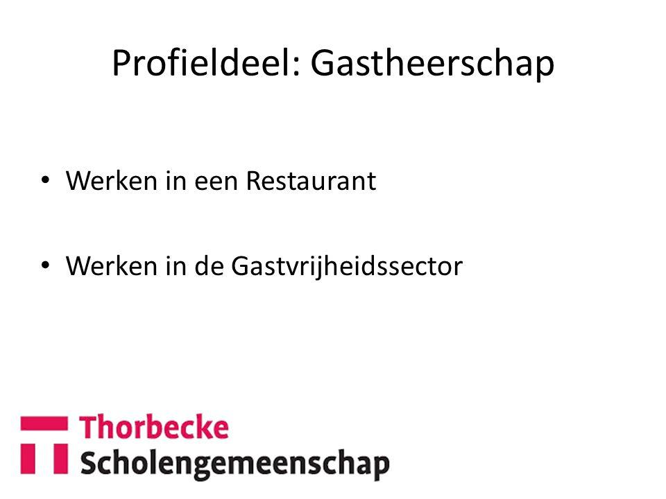 Profieldeel: Gastheerschap Werken in een Restaurant Werken in de Gastvrijheidssector