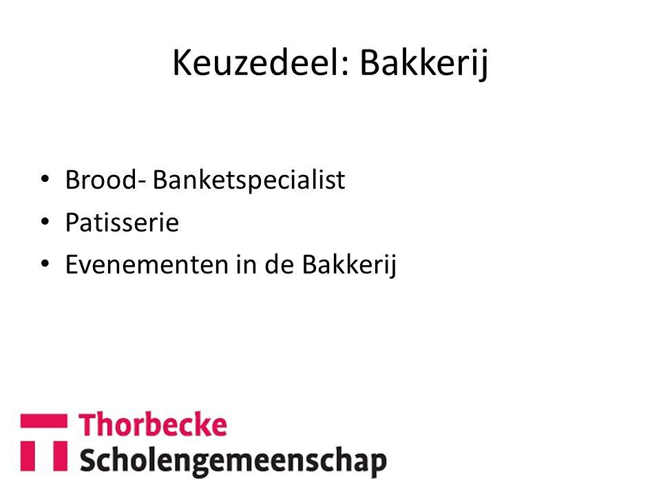 Keuzedeel: Bakkerij Brood- Banketspecialist Patisserie Evenementen in de Bakkerij