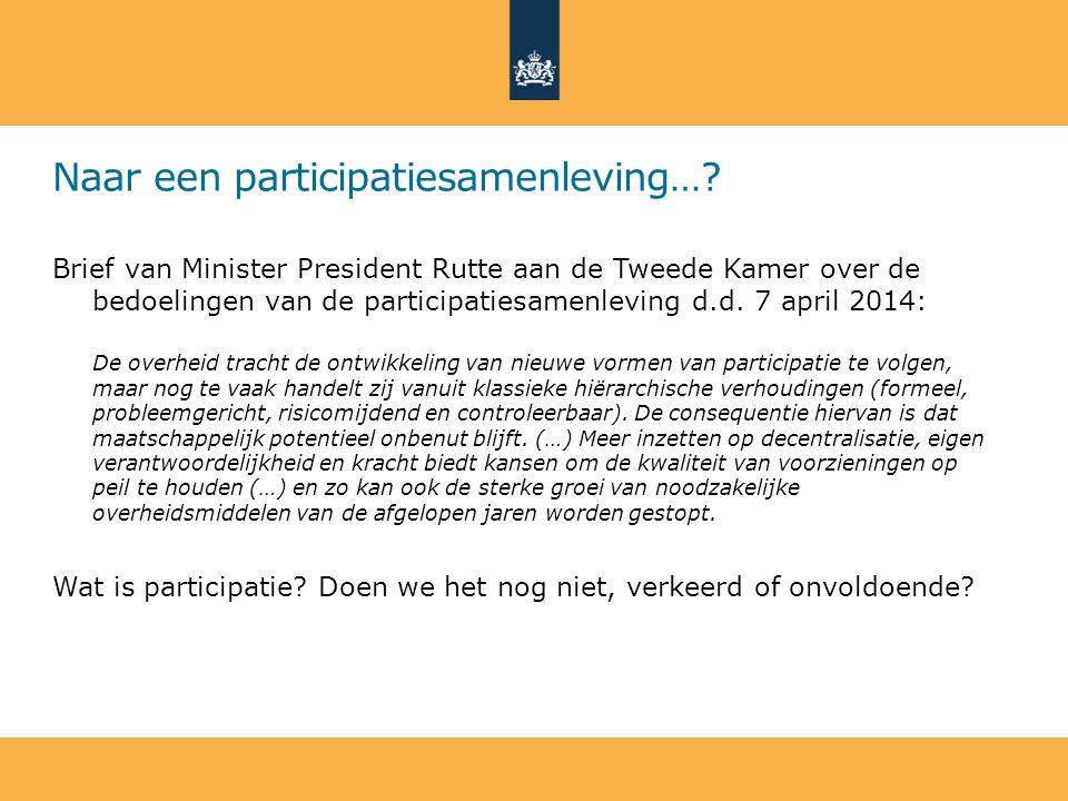 Naar een participatiesamenleving…? Brief van Minister President Rutte aan de Tweede Kamer over de bedoelingen van de participatiesamenleving d.d. 7 ap