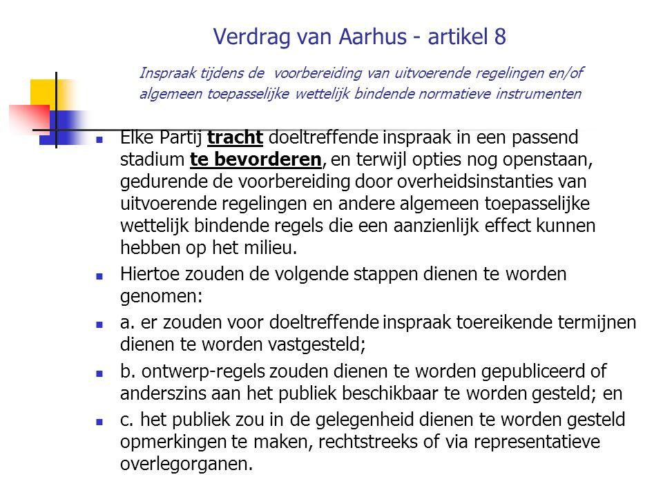 Verdrag van Aarhus - artikel 8 Inspraak tijdens de voorbereiding van uitvoerende regelingen en/of algemeen toepasselijke wettelijk bindende normatieve