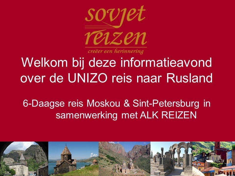 Welkom bij deze informatieavond over de UNIZO reis naar Rusland 6-Daagse reis Moskou & Sint-Petersburg in samenwerking met ALK REIZEN