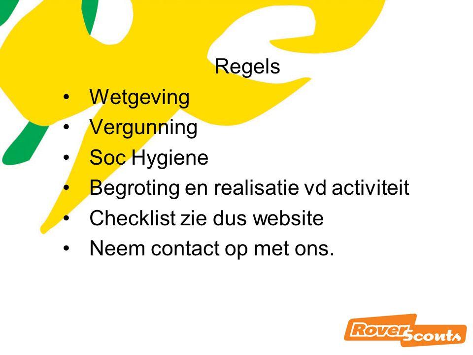 Regels Wetgeving Vergunning Soc Hygiene Begroting en realisatie vd activiteit Checklist zie dus website Neem contact op met ons.