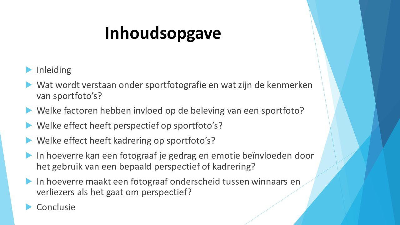 Inhoudsopgave  Inleiding  Wat wordt verstaan onder sportfotografie en wat zijn de kenmerken van sportfoto's.