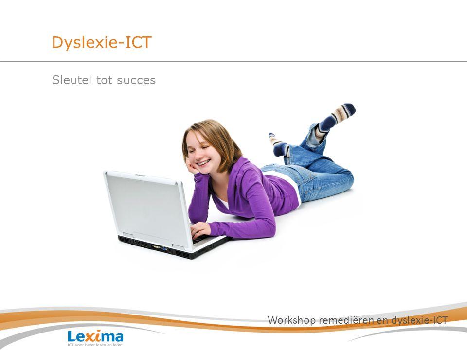 Sleutel tot succes Workshop remediëren en dyslexie-ICT Dyslexie-ICT